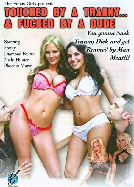 Touched By A Tranny... & Fucked By A Dude [2011]